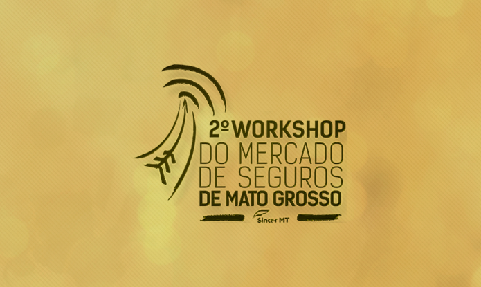 Sincor-MT promove 2º Workshop de Seguros